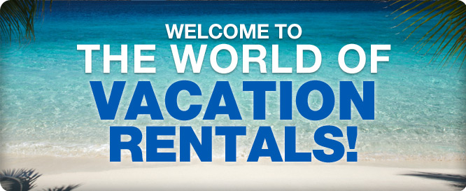 Welcome to the world of vacation rentals!